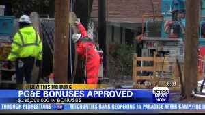 PG&E to pay $235 million in bonuses to employees [Video]