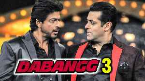 Salman Khan's Dabangg 3 To Have Sharukh Khan's Cameo | DETAILS REVEALED [Video]