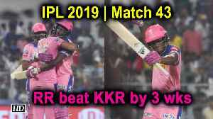 IPL 2019 | Match 43 | Rajasthan Royals beat KKR by 3 wks [Video]