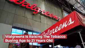 Buying Tobacco At Walgreens Comes With New Rules [Video]