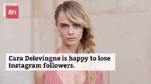 Cara Delevingne Isn't Concerned About Followers [Video]