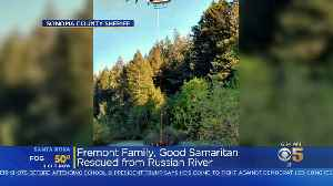 Fremont Family Rescued By Helicopter From Russian River [Video]
