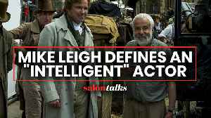 "Why writer and director Mike Leigh has no patience for ""profoundly stupid"" actors [Video]"
