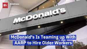 McDonald's Is Looking For Older Workers [Video]