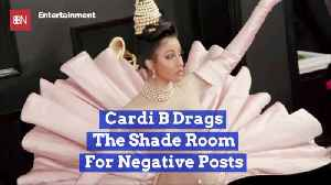 Cardi B Has A Big Issue With The Shade Room [Video]