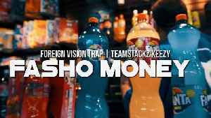 Foreign Vision Trap - Fasho Money [Video]