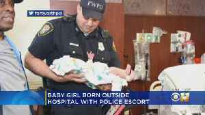 Baby Girl Born Outside Hospital After Police Escort [Video]