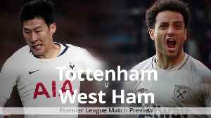 Tottenham v West Ham: Premier League match preview [Video]