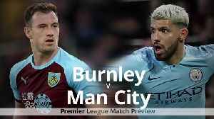 Burnley v Man City: Premier League match preview [Video]