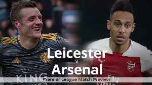 Leicester v Arsenal: Premier League match preview [Video]