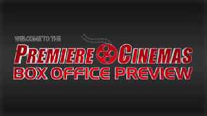 Premiere Cinema's Box Office Preview [Video]
