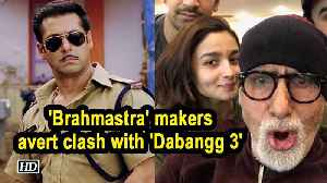 'Brahmastra' makers avert clash with 'Dabangg 3' [Video]