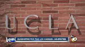 Quarantine for two Los Angeles universities [Video]