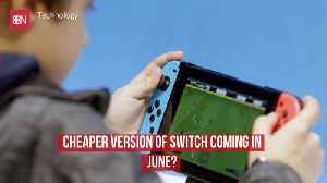 A Possible Money Saving Nintendo Switch Is Arriving This Summer [Video]