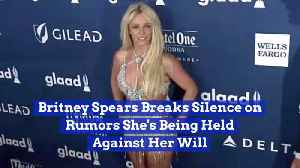 Britney Spears Deals With Rumors That She Is Being Held Against Her Will [Video]