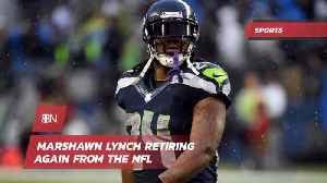 Marshawn Lynch Is Retiring Again [Video]
