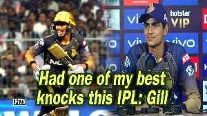 IPL 2019 | Had one of my best knocks this IPL: Gill [Video]