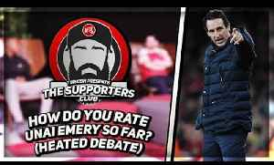 How Do You Rate Unai Emery So Far? (Heated Debate) | The Supporters Club Ft Turkish [Video]