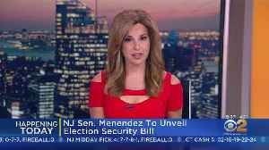 Menendez To Unveil Election Security Bill [Video]