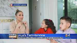 Trending: Jennifer Lopez Interviewed By Her Twins [Video]