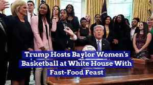Trump Hosts Baylor Women's Basketball at White House With Fast-Food Feast [Video]