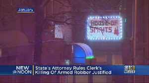 State's Attorney Rules Clerk's Killing Of Armed Robber Justified [Video]
