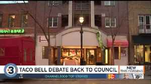 Taco Bell debate back in front of city leaders [Video]