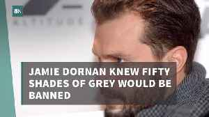 Jamie Dornan Addresses The Ban On 'Fifty Shades Of Grey' In Multiple Countries [Video]