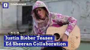 Justin Bieber Teases Ed Sheeran Collaboration [Video]
