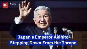 Emperor Akihito Is Abdicating The Japanese Throne [Video]