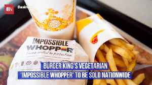Will The Vegans Be Running To Burger King For Lunch [Video]