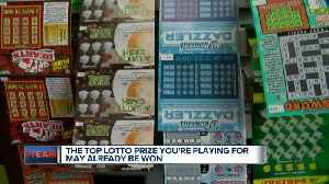 You could be playing for a top lottery prize that's already been claimed [Video]