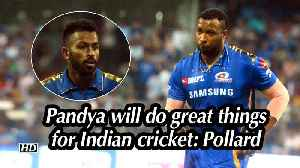 IPL 2019 | Pandya will do great things for Indian cricket: Pollard [Video]