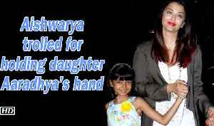 Aishwarya trolled for holding daughter Aaradhya's hand [Video]