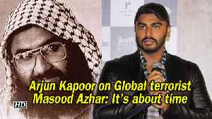 India's Most Wanted | Arjun Kapoor on Global terrorist Masood Azhar: It's about time [Video]