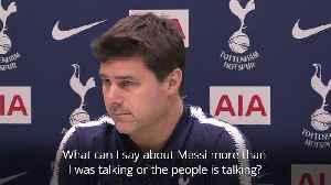 Pochettino calls for Tottenham to play like Messi [Video]