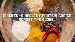 Chicken - A Healthy Protein Choice Across the Globe [Video]