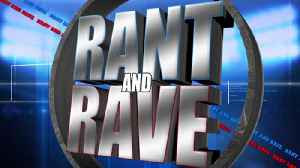 Rant And Rave: May 2nd [Video]