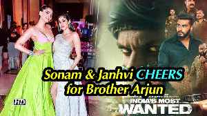 Sonam & Janhvi CHEERS for Brother Arjun's 'India's Most Wanted' [Video]