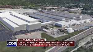 Detroit and Fiat Chrysler announce agreement for land deal for new auto plant [Video]