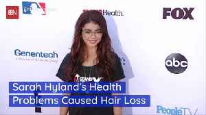 Sarah Hyland's Health Caused Her Hair To Fall Out [Video]