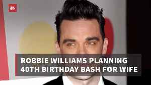 Robbie Williams Is Working On A Nice Party For His Wife [Video]