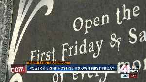 Power & Light hosting its own First Friday [Video]