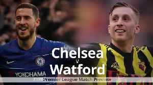 Chelsea v Watford: Premier League match preview [Video]