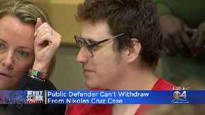 Public Defenders For Nikolas Cruz Cannot Withdraw From Case [Video]