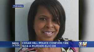 Cedar Hill Police Confirm Fire Was A Murder-Suicide [Video]