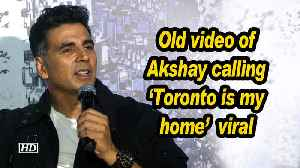 Old video of Akshay calling 'Toronto is my home' viral [Video]