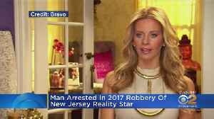 Suspect Arrested For Robbery Of RHONJ Star [Video]