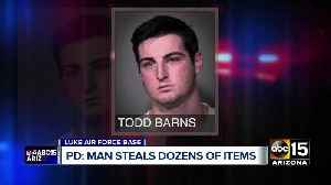 PD: Man steals over 70 items from Luke Air Force Base [Video]