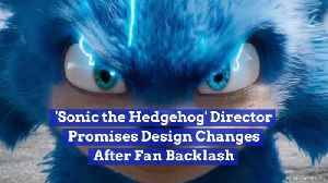 Sonic Is Getting A Redesign After Fan Outcry [Video]